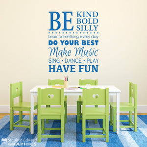 Be Kind Bold Silly Decal - Make Music - Have Fun - Sing Dance Play - Playroom Wall Decal - Children Wall Decal