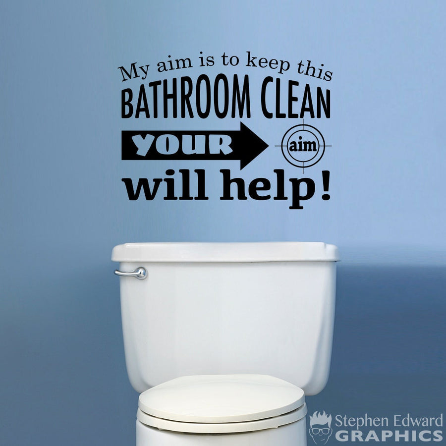 Boy Mom Decal - Bathroom Decor - Toilet Sticker - My aim is to keep this Bathroom Clean your aim will help