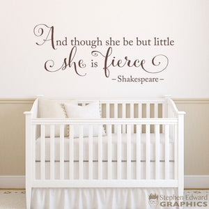 And though she be but little she is fierce Wall Decal - Baby Girl Nursery Decor - Shakespeare quote Wall Art - distressed script font