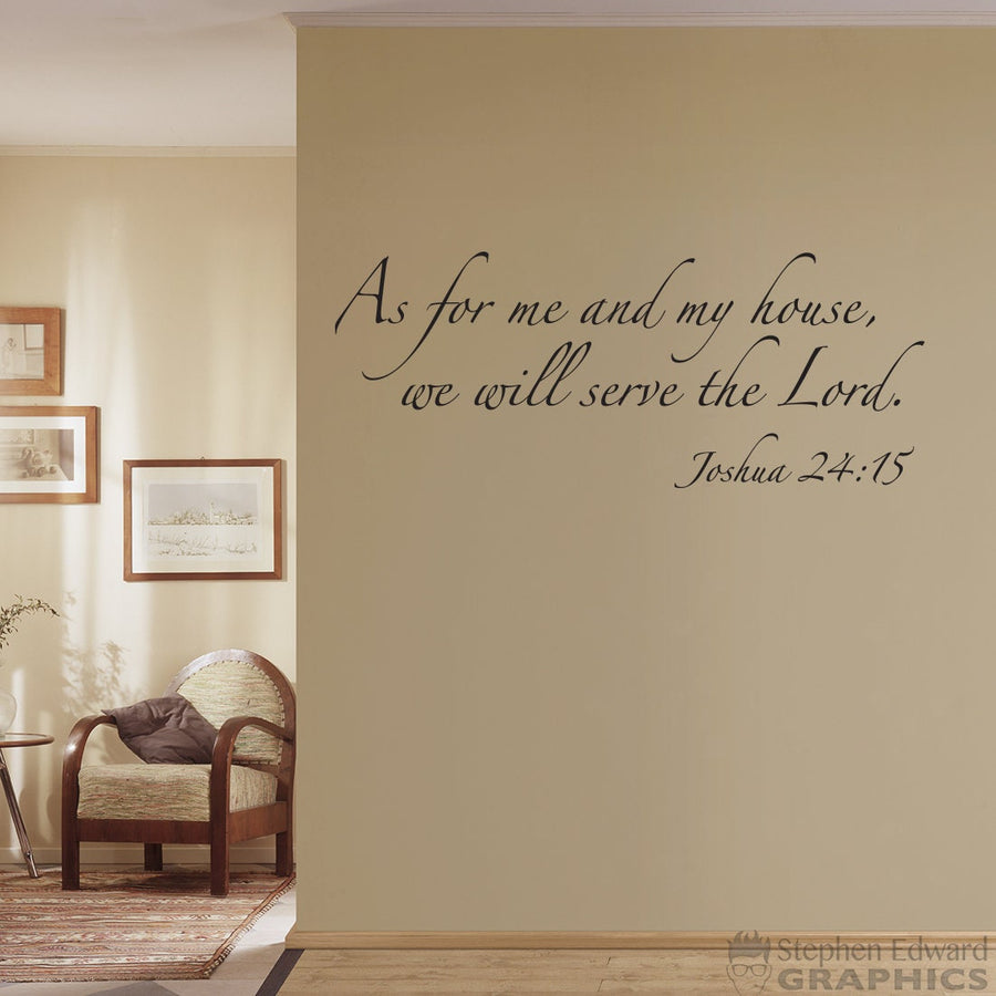 As for me and my house we will serve the Lord Decal - Joshua 24:15 - Christian Decor - Bible Verse Wall Decal