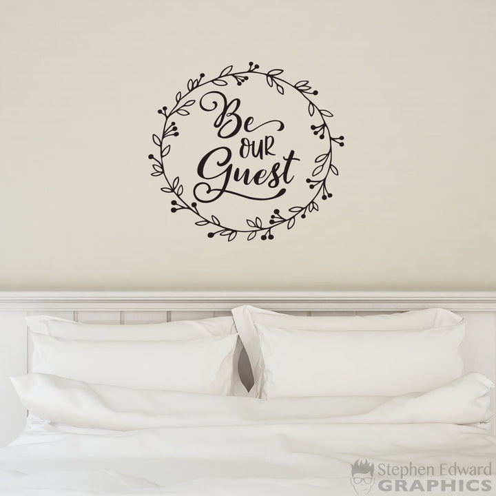 Be our Guest Wall Decal - Laurel graphic - Farmhouse Decor - Guest bedroom or bathroom sticker