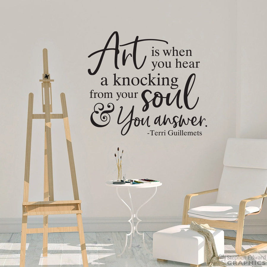 Art is when you hear a knocking from your soul and you answer Decal - Art Studio or Craft Room Decor - Artist Gift
