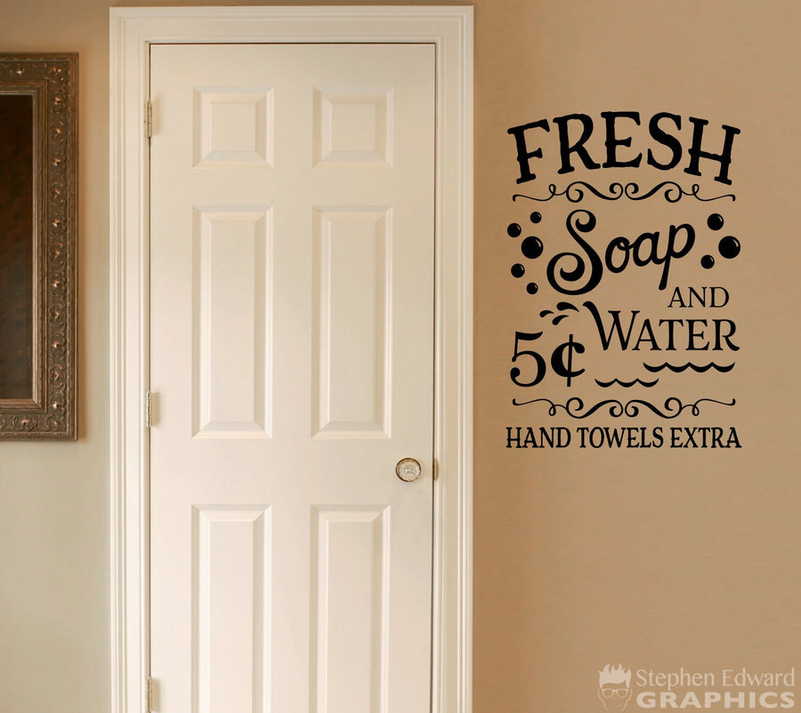 Fresh Soap and Water Decal - Bathroom Decor - Farmhouse Vintage Wall Art