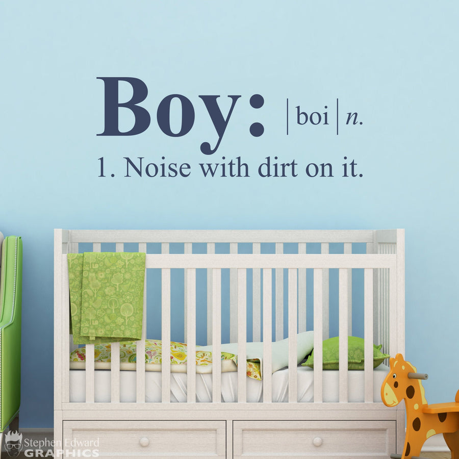 Boy Noise with dirt on it Decal - Dictionary definition - Boy Bedroom Wall Decor