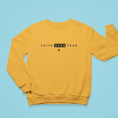 Faith Over Fear Sweatshirt Unisex - Felure