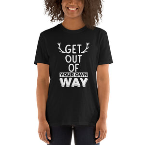 Get Out of Your Way Unisex T-Shirt