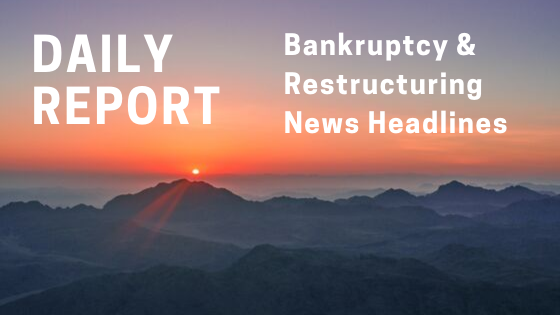 Bankruptcy & Restructuring News Headlines for Thursday Oct 15, 2020