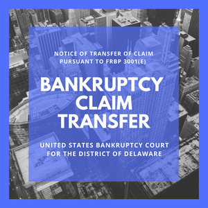 Bankruptcy Claim Transferred in Bankruptcy Case: 18-11145- The Relay Shoe Company, LLC (United States Bankruptcy Court for the District of Delaware)