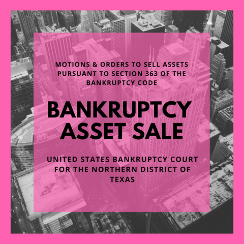 Asset Sale Motion Filed in Bankruptcy Case: 18-30719-sgj11 Thomas D. Watson, IV and Tracy Lynn Payton Watson (United States Bankruptcy Court for the Northern District of Texas)