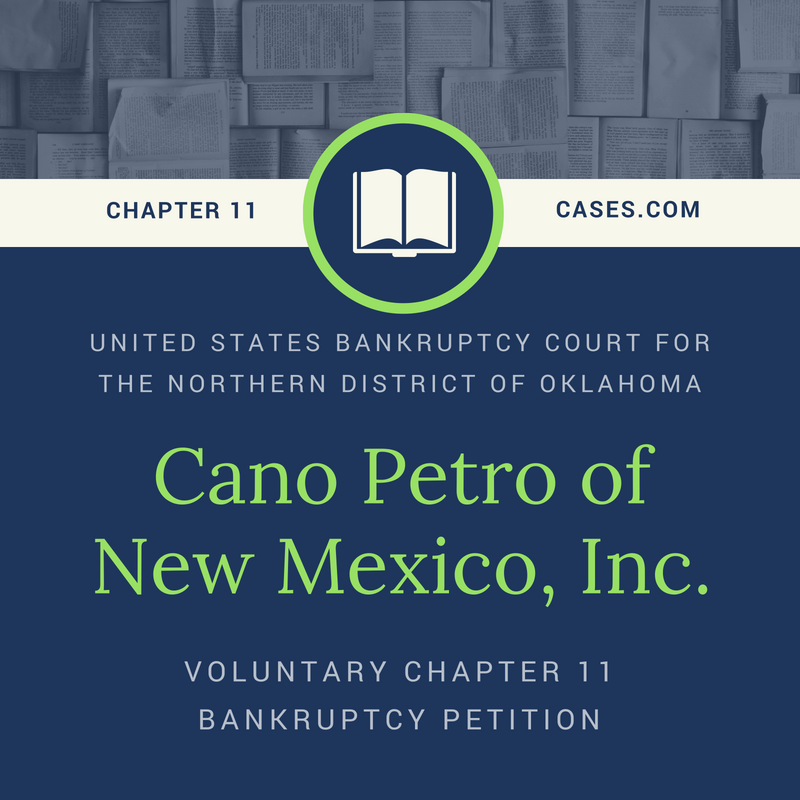 Voluntary Chapter 11 Bankruptcy Petition - Cano Petro of New Mexico, Inc.