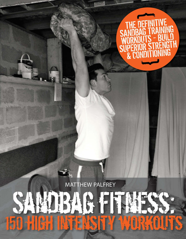 Sandbag Fitness: 150 High Intensity Workouts - Paperback