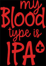 Load image into Gallery viewer, My Blood Type is IPA