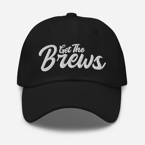 Get the Brews Embroidered Dad Hat