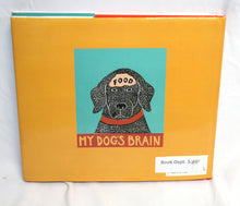 Load image into Gallery viewer, My Dog's Brain - Stephen Huneck - Woodcut prints (Hardback)
