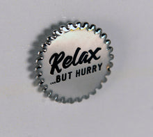 Relax.. but hurry lapel pin