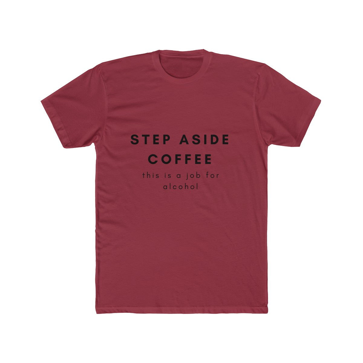 Step Aside Coffee - Men's Cotton Crew Tee