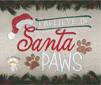 I Believe in Santa Paws Design 2 SIZES!!