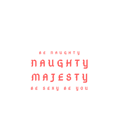 Naughty Majesty