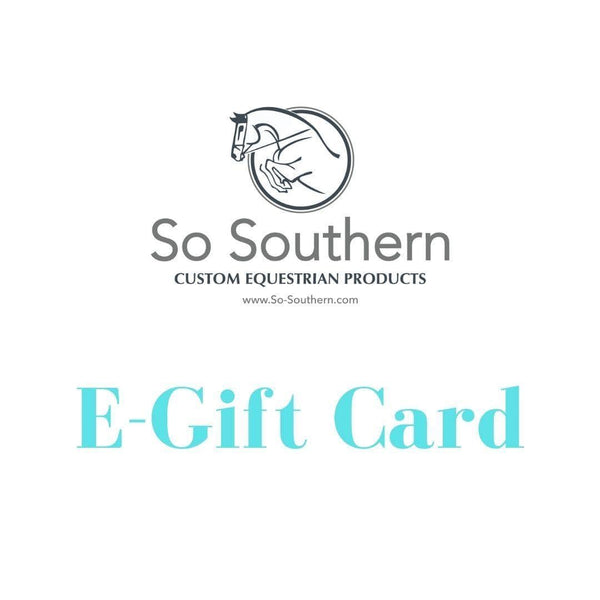 So Southern Custom Equestrian Products Gift Card E-Gift Card