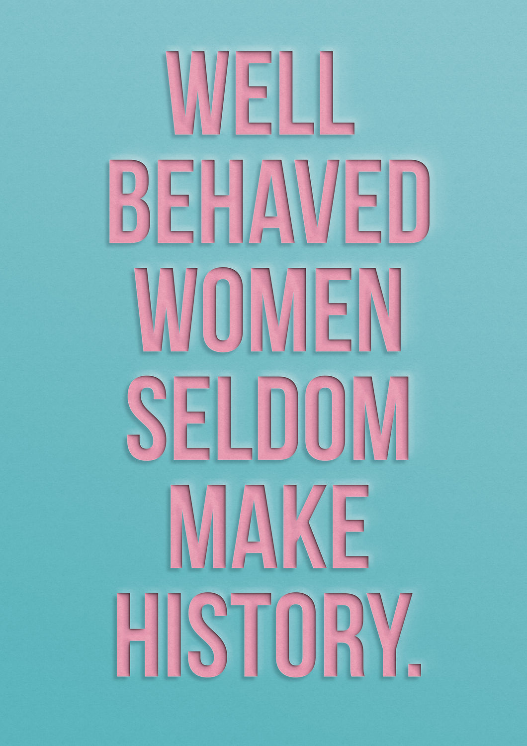 Well Behaved Women...