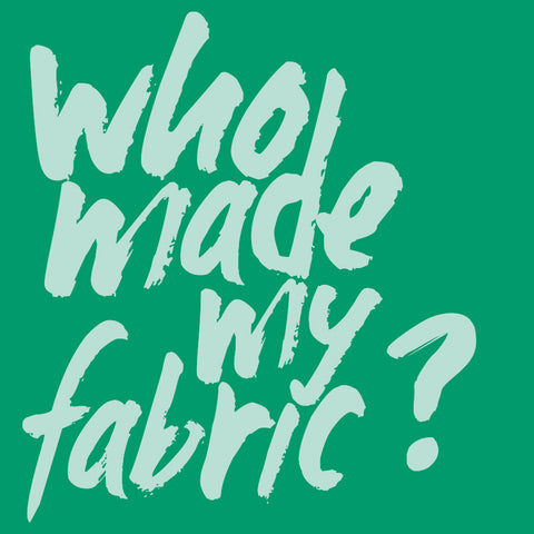 Fashion Revolution Poster - Who made my fabric?