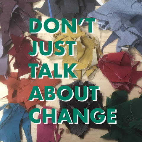 Don't just talk about change