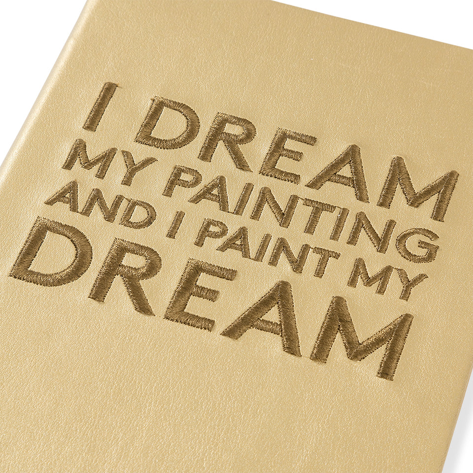 "Embroidered quote notebook - ""I dream my painting"""