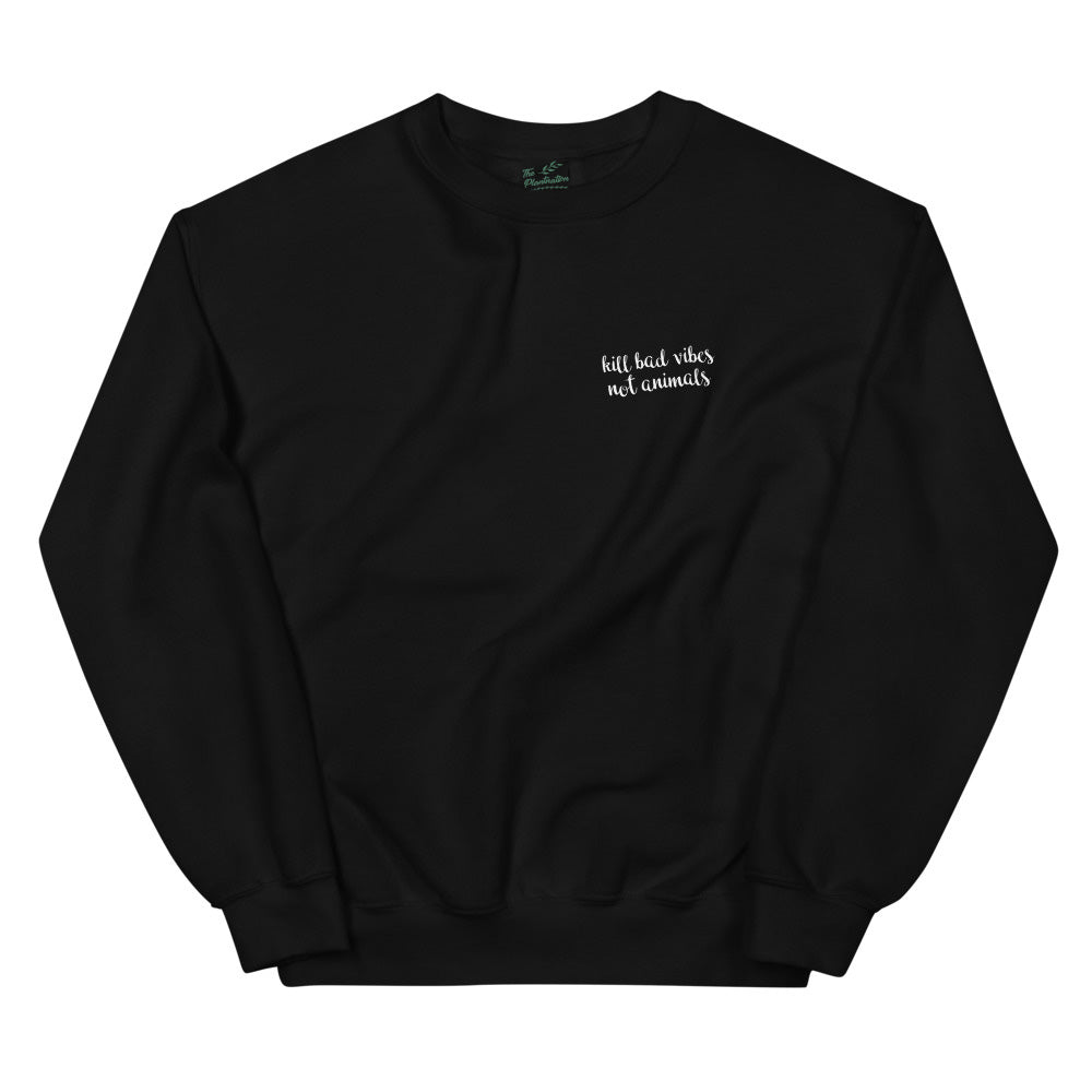 kill bad vibes not animals | Sweatshirt - dark