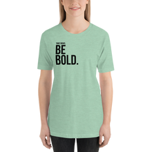 Load image into Gallery viewer, Take risks, be BOLD | Women's T-Shirt