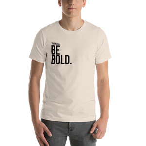 Take risks, be BOLD | Men's T-Shirt