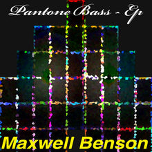 Load image into Gallery viewer, Maxwell Benson 'Pantone Bass' (EP)