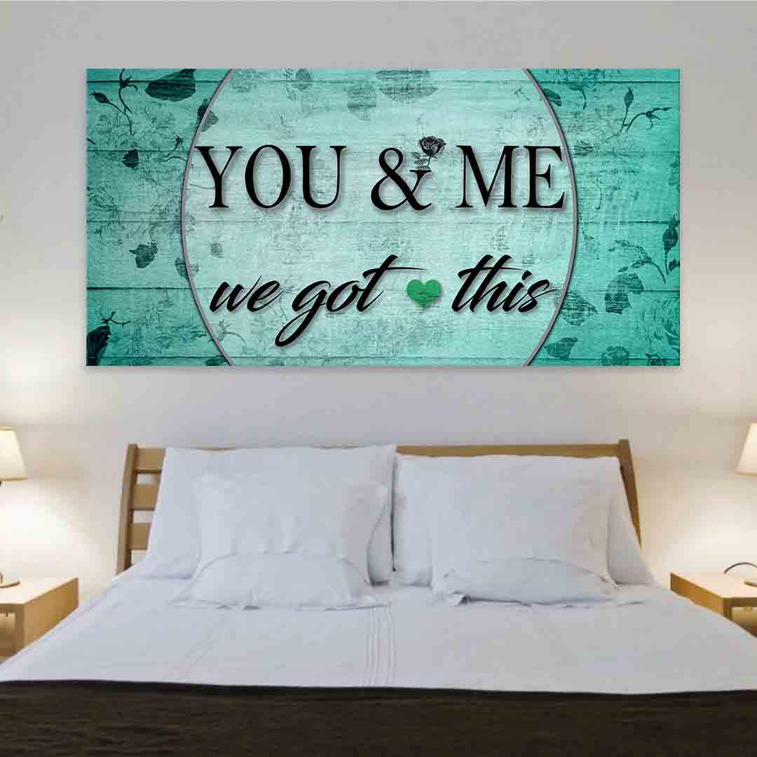You And Me We Got This canvas wall art large