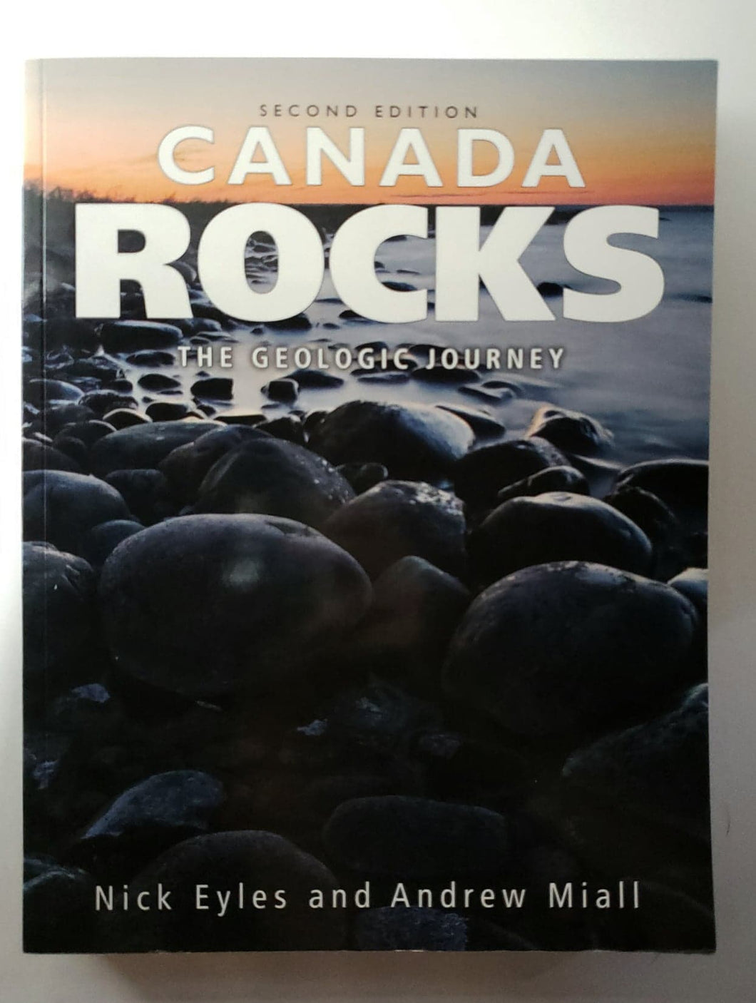 Canada Rocks: The Geological Journey Second Edition