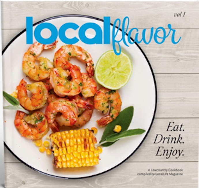 LOCAL Flavor Cookbook ($10 of each sale is donated to The Lowcountry Community COVID-19 Response Fund)