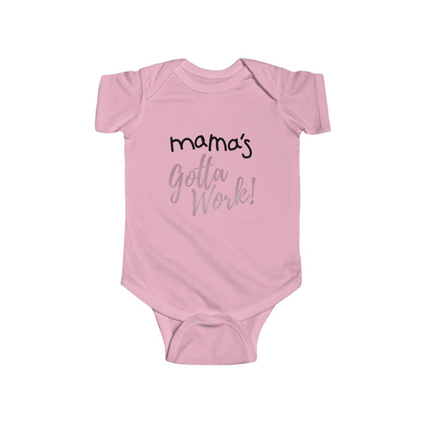 Mama's Gotta Work! Infant Fine Jersey Bodysuit