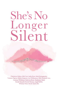 She's No Longer Silent: Stories Of Reclaiming Power After Being Stigmatized By Mental Health, Abuse, Or Injustice (pre-order)