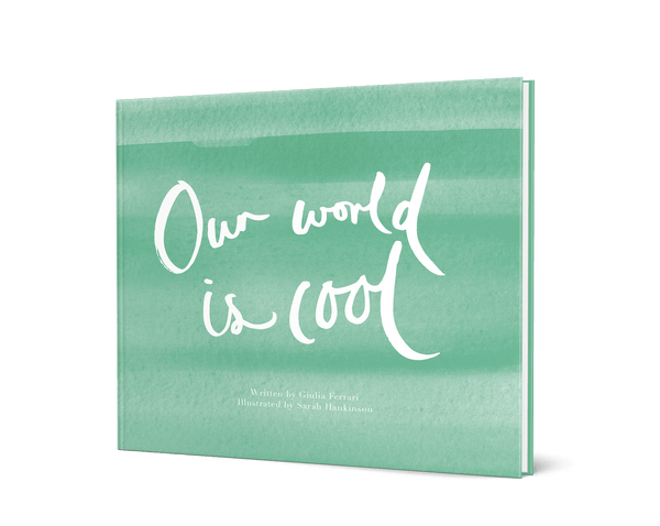 Our World is cool book cover, written by Giulia Ferrari & Illustrated By Sarah Hankinson