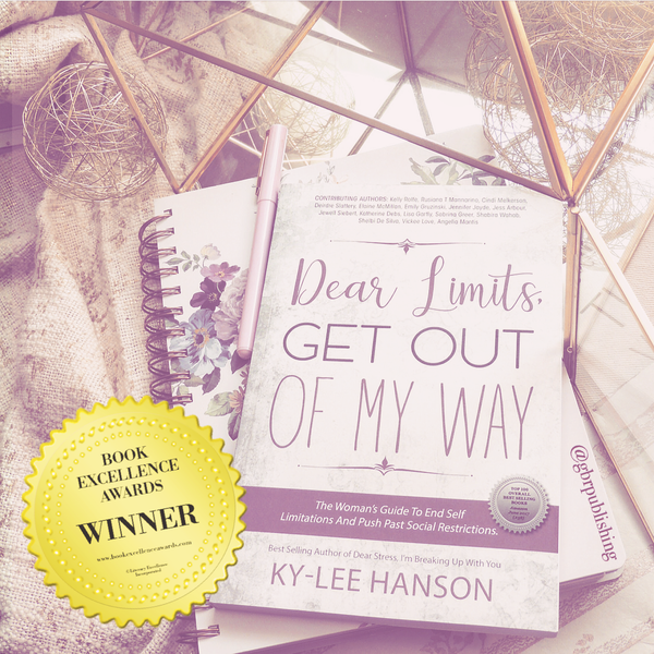 Dear Limits Get out of my way book cover By Ky-Lee Hanson & Coauthors which is a Book Excellence Award Winner 2018
