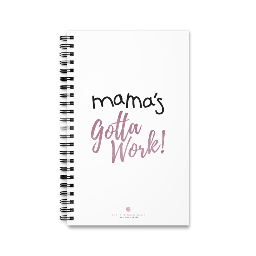 Mama's Gotta Work! Spiral Journal w/ Task (Agenda), Lined, Dotgrid, Blank Options