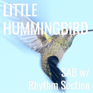 Little Hummingbird (SAB - L2) STARTER SERIES