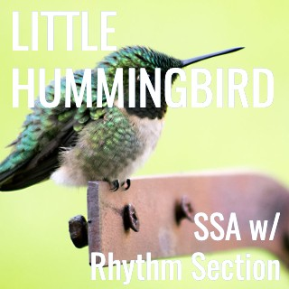 Little Hummingbird (SSA - L2) STARTER SERIES
