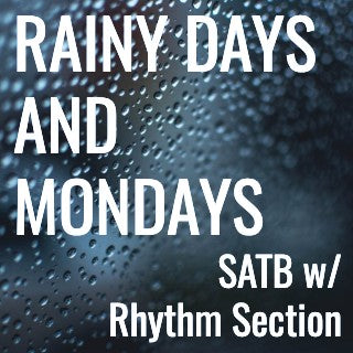 Rainy Days and Mondays (SATB - L4)