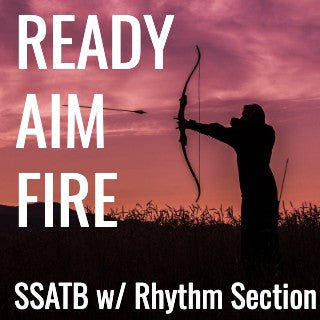 Ready, Aim, Fire (SSATB - L5)