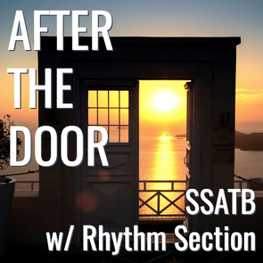 After the Door (SSATB - L4.5)
