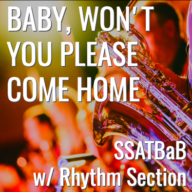 Baby Won't You Please Come Home (SSATBaB - L5)