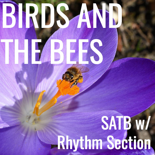 Birds and the Bees (SATB - L3.5)