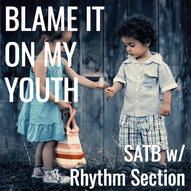 Blame It On My Youth (SATB - L2)