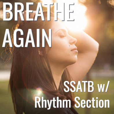 Breathe Again (SSATB - L3)