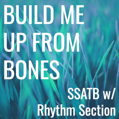 Build Me Up From Bones (SSATBaB - L3.5)