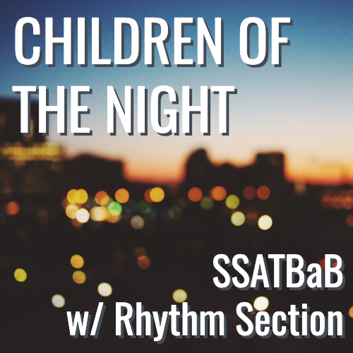 Children of the Night (SSATBaB - L5)